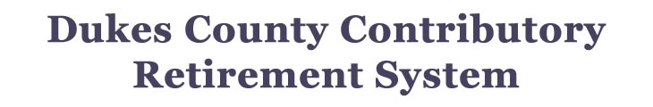 Dukes County Retirement System